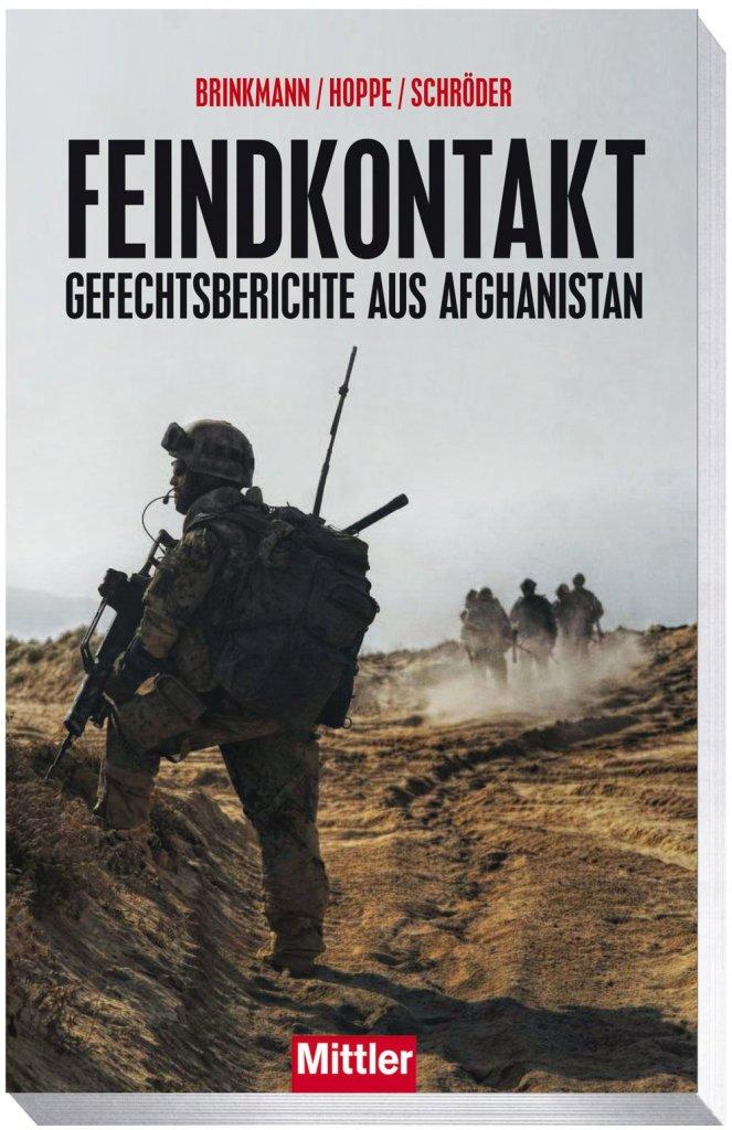 Feindkontakt - Gefechtsberichte aus Afghanistan